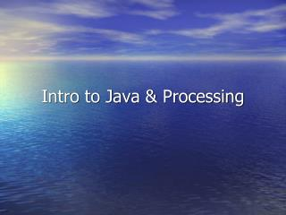 Intro to Java & Processing