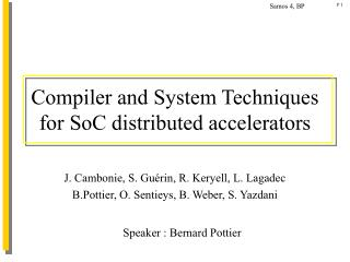 Compiler and System Techniques for SoC distributed accelerators