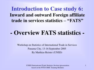Workshop on Statistics of International Trade in Services Panama City, 13-16 September 2005