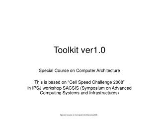 Special Course on Computer Architecture 2008