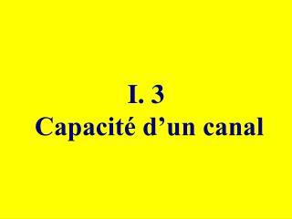 I. 3  Capacité d'un canal