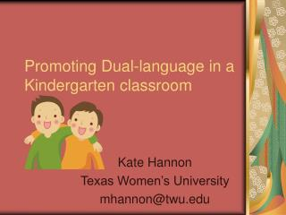 Promoting Dual-language in a Kindergarten classroom