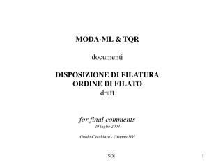 MODA-ML & TQR documenti DISPOSIZIONE DI FILATURA ORDINE DI FILATO draft for final comments