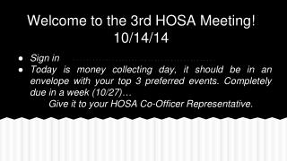 Welcome to the 3rd HOSA Meeting! 10/14/14
