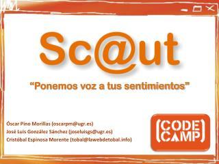 �scar Pino Morillas (oscarpm@ugr.es) Jos� Luis Gonz�lez S�nchez (joseluisgs@ugr.es)