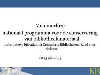 Metamorfoze nationaal programma voor de conservering van bibliotheekmateriaal