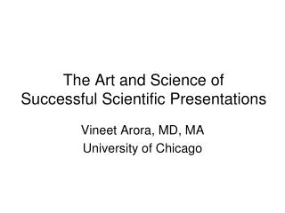 The Art and Science of  Successful Scientific Presentations