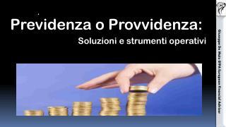 Previdenza o Provvidenza: Soluzioni e strumenti operativi