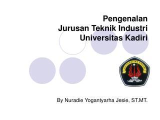 Pengenalan  Jurusan Teknik Industri Universitas Kadiri