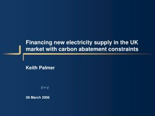 Financing new electricity supply in the UK market with carbon abatement constraints