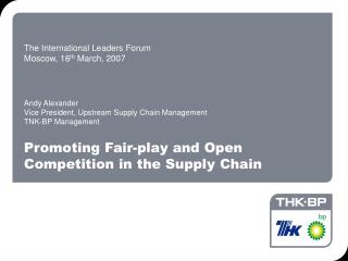 Promoting Fair-play and Open Competition in the Supply Chain