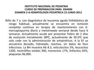 CURSO DE ACTUALIZACION PARA EL ENARM  HEMATOLOGÍA PEDIÁTRICA 2-A             21-JUNIO-2011