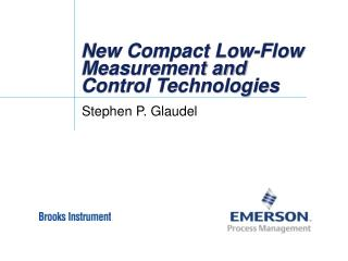 New Compact Low-Flow Measurement and Control Technologies