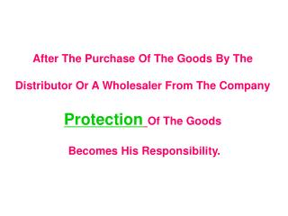 After The Purchase Of The Goods By The  Distributor Or A Wholesaler From The Company