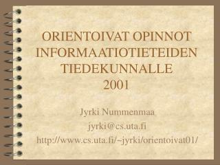 ORIENTOIVAT OPINNOT INFORMAATIOTIETEIDEN TIEDEKUNNALLE 2001