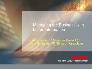 Managing the Business with better Information