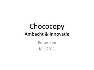 Chococopy Ambacht & Innovatie