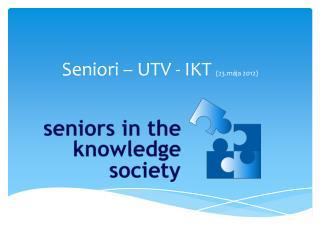 Seniori � UTV - IKT  (23.m�ja 2012)