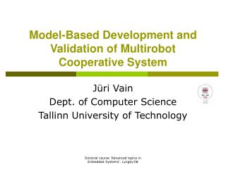 Model-Based Development and Validation of Multirobot Cooperative System