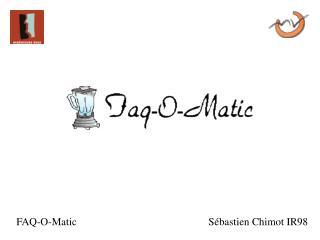 Qu'est ce que FAQ-O-Matic.  Comment l'installer.  Comment l'utiliser.