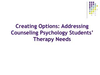 Creating Options: Addressing Counseling Psychology Students' Therapy Needs