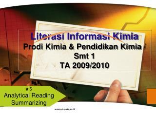 Literasi Informasi Kimia Prodi Kimia & Pendidikan Kimia / Smt 1 TA 2009/2010