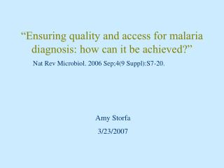 Ensuring quality and access for malaria diagnosis: how can it be achieved
