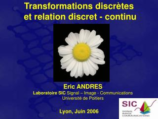 Transformations discr�tes  et relation discret - continu