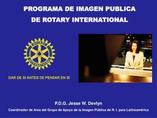 PROGRAMA DE IMAGEN PUBLICA  DE ROTARY INTERNATIONAL