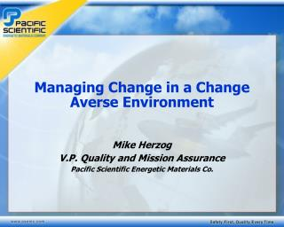 Managing Change in a Change Averse Environment