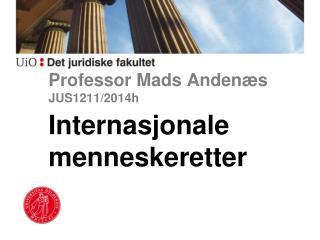 Professor Mads Andenæs JUS1211/2014h