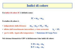 Un  indice di colore IC  è definito come: IC = m 1  -  m 2  Un indice di colore è: