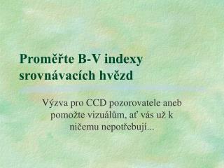 Proměřte B-V indexy srovnávacích hvězd