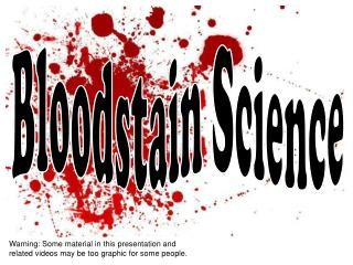 Bloodstain Science