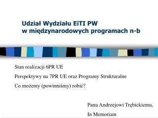 Udział  Wydziału  EiTI PW  w  międzynarodowych programach n-b