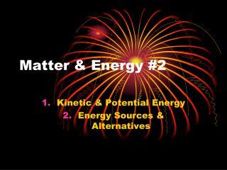 Matter & Energy #2