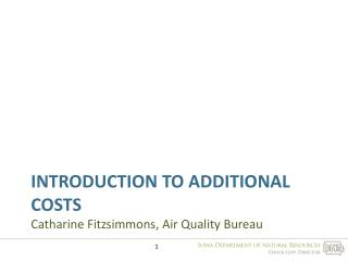 Introduction to additional costs Catharine Fitzsimmons, Air Quality Bureau