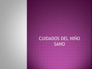 CUIDADOS DEL NIÑO SANO