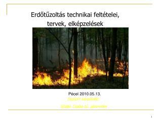 Erdőtűzoltás technikai feltételei, tervek, elképzelések