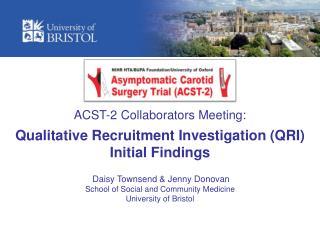 ACST-2 Collaborators Meeting: Qualitative Recruitment Investigation  (QRI) Initial  Findings