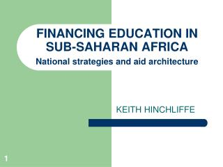 FINANCING EDUCATION IN SUB-SAHARAN AFRICA  National strategies and aid architecture