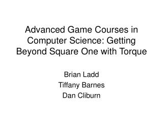 Advanced Game Courses in Computer Science: Getting Beyond Square One with Torque