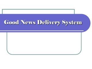 Good News Delivery System