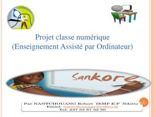 Par NANTCHOUANG Robert  IEMP E.P  Ndotto 3 Email:  nantchouangr@yahoo.fr Tel: 237 55 87 52 50