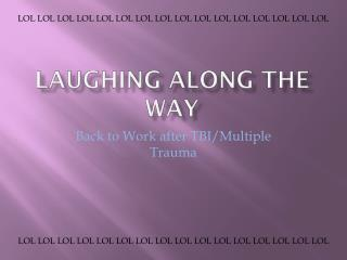 Laughing along the way