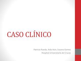 CASO CL�NICO
