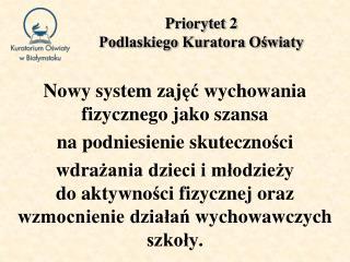 Priorytet 2  Podlaskiego Kuratora Oświaty