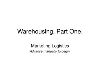 Warehousing, Part One.