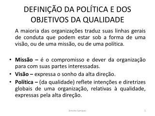 DEFINIÇÃO DA POLÍTICA E DOS OBJETIVOS DA QUALIDADE