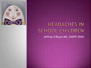 Headaches in   school children